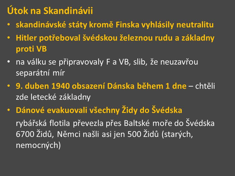 Útok na Skandinávii skandinávské státy kromě Finska vyhlásily neutralitu. Hitler potřeboval švédskou železnou rudu a základny proti VB.