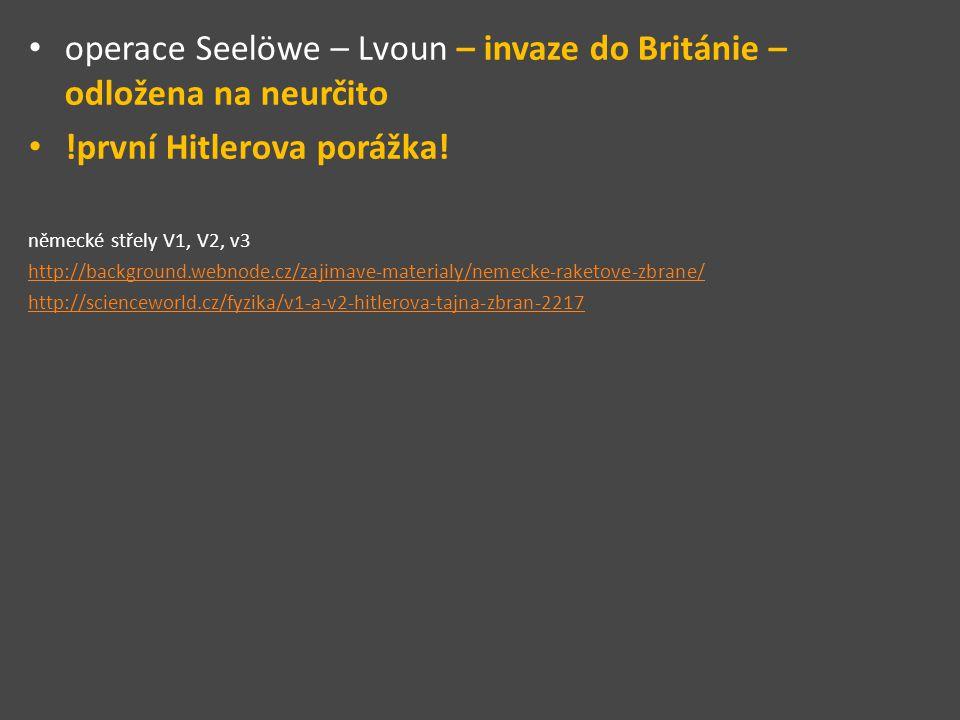 operace Seelöwe – Lvoun – invaze do Británie – odložena na neurčito