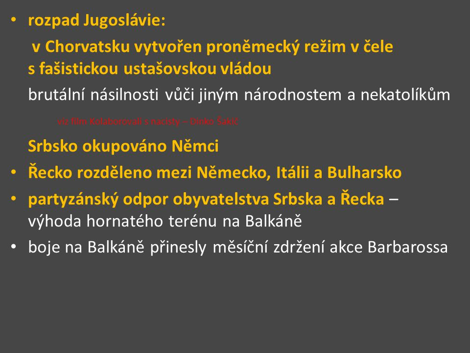 rozpad Jugoslávie: v Chorvatsku vytvořen proněmecký režim v čele s fašistickou ustašovskou vládou.