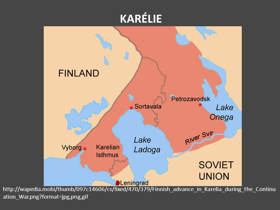 KARÉLIE http://wapedia.mobi/thumb/097c14606/cs/fixed/470/379/Finnish_advance_in_Karelia_during_the_Continuation_War.png format=jpg,png,gif.