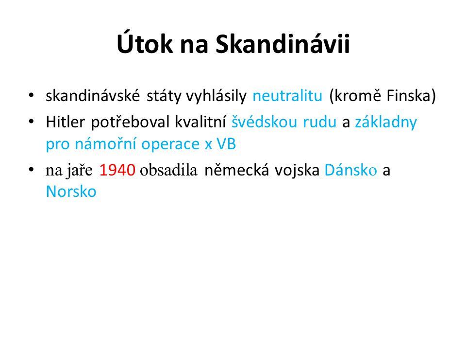 Útok na Skandinávii skandinávské státy vyhlásily neutralitu (kromě Finska)