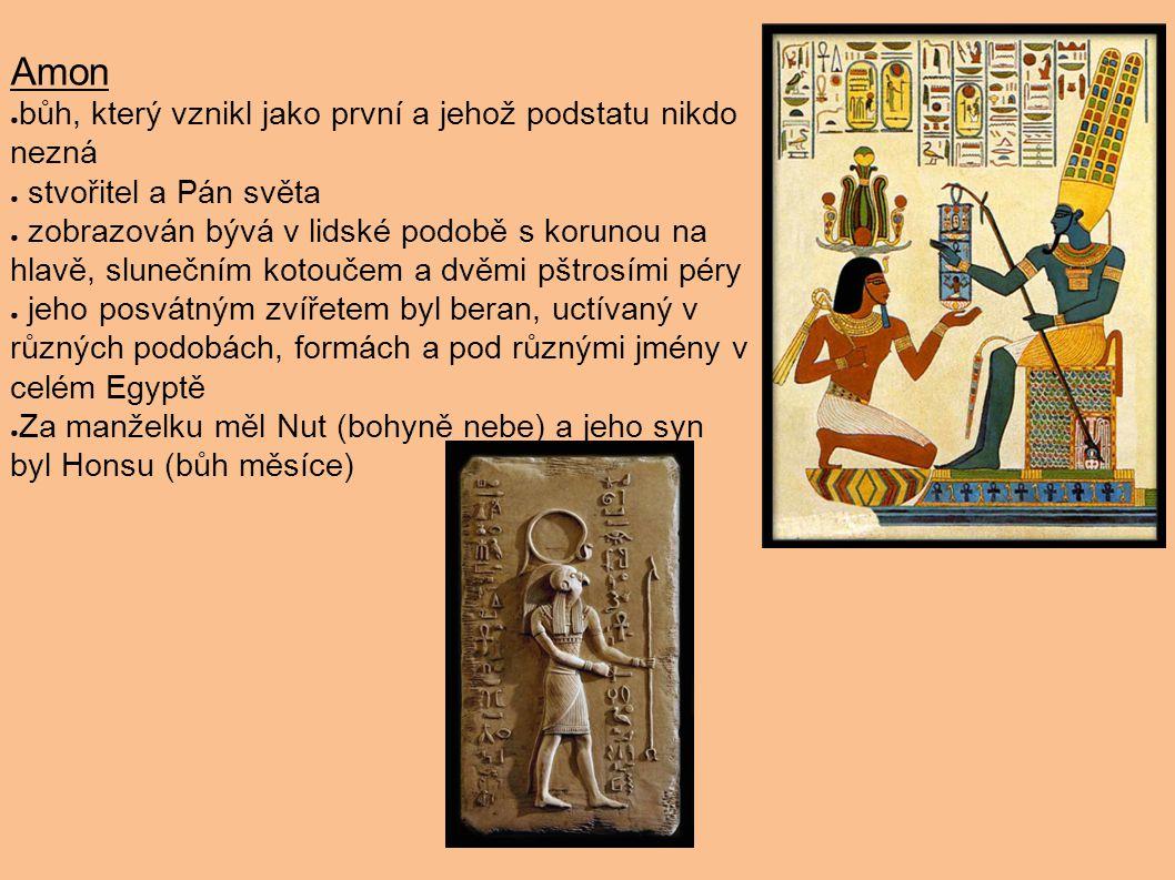 Amon bůh, který vznikl jako první a jehož podstatu nikdo nezná