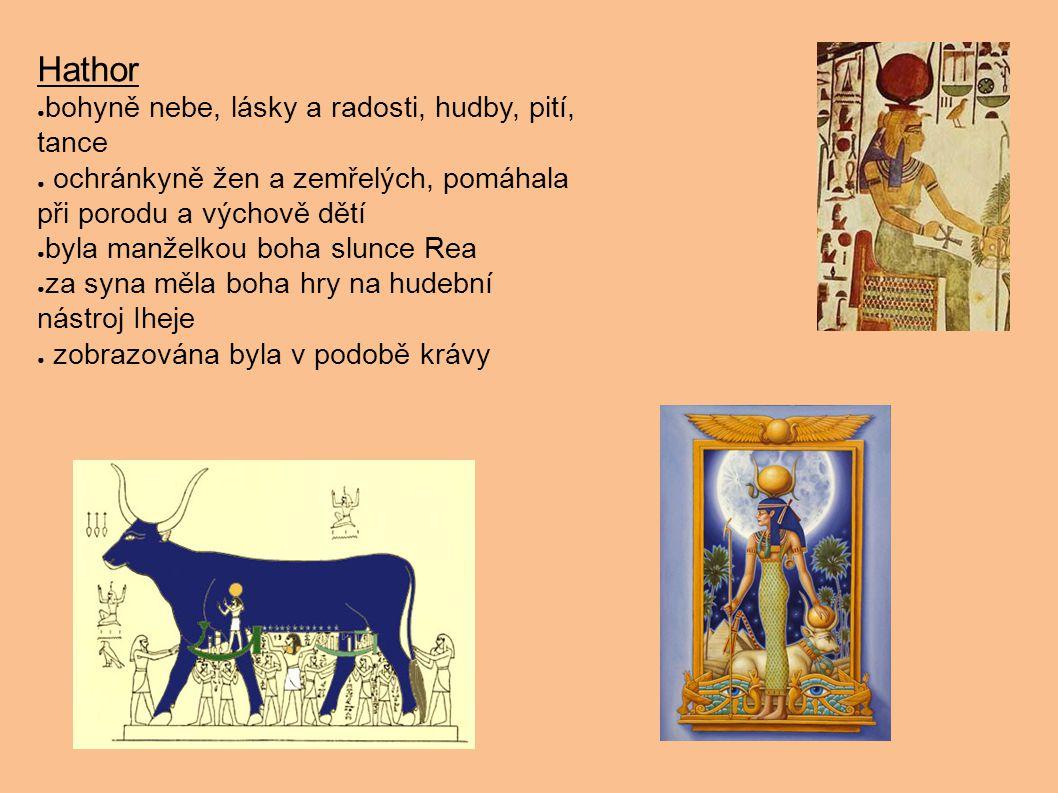 Hathor bohyně nebe, lásky a radosti, hudby, pití, tance