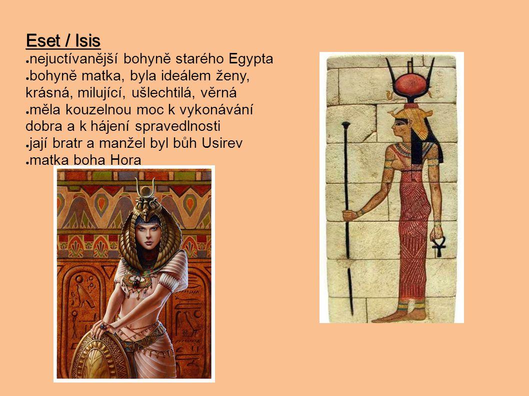 Eset / Isis nejuctívanější bohyně starého Egypta