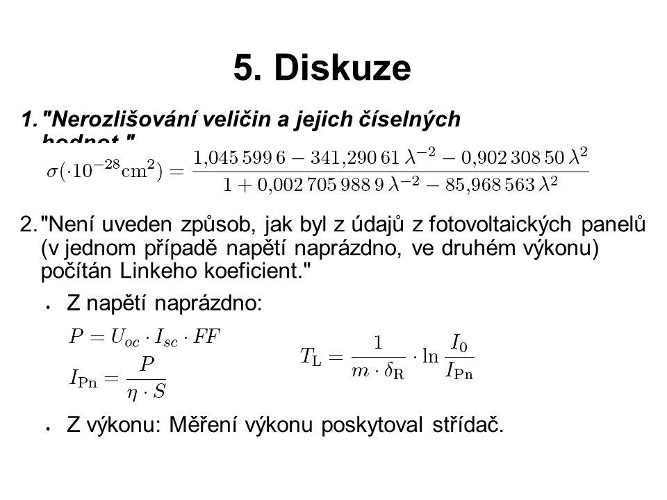 5. Diskuze Nerozlišování veličin a jejich číselných hodnot.