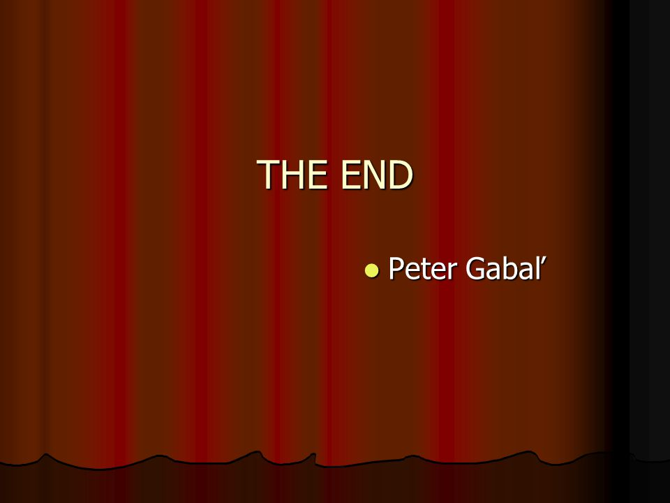 THE END Peter Gabaľ