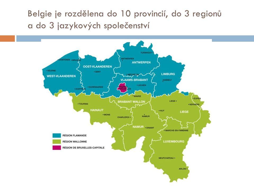 Belgie je rozdělena do 10 provincií, do 3 regionů a do 3 jazykových společenství