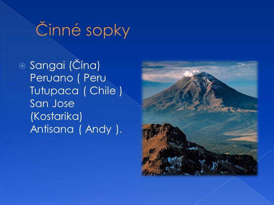 Činné sopky Sangai (Čína) Peruano ( Peru Tutupaca ( Chile ) San Jose (Kostarika) Antisana ( Andy ).