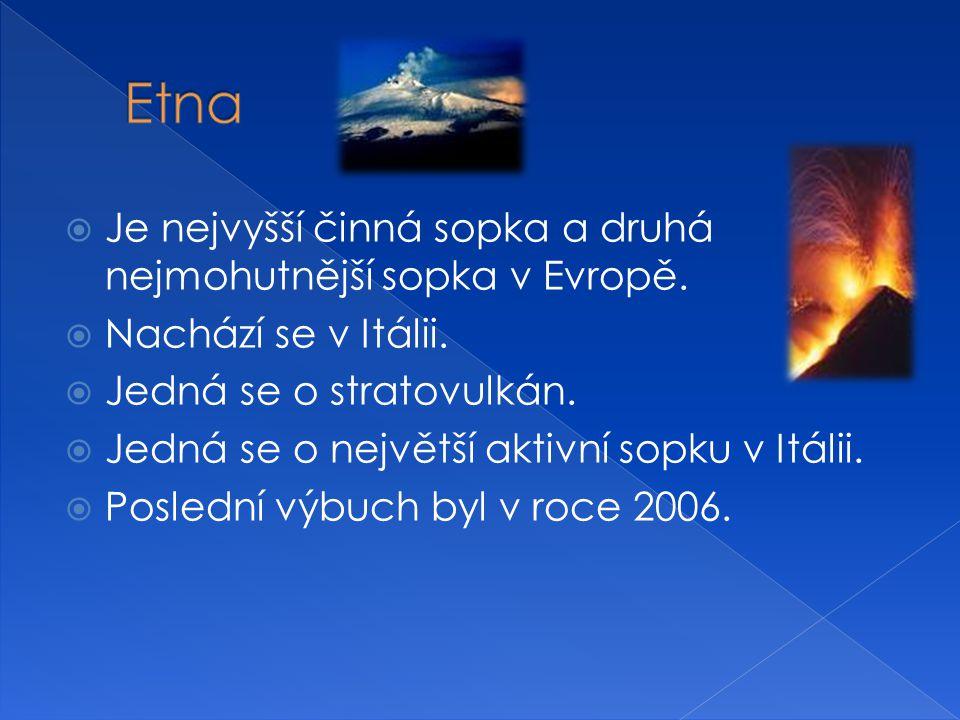Etna Je nejvyšší činná sopka a druhá nejmohutnější sopka v Evropě.