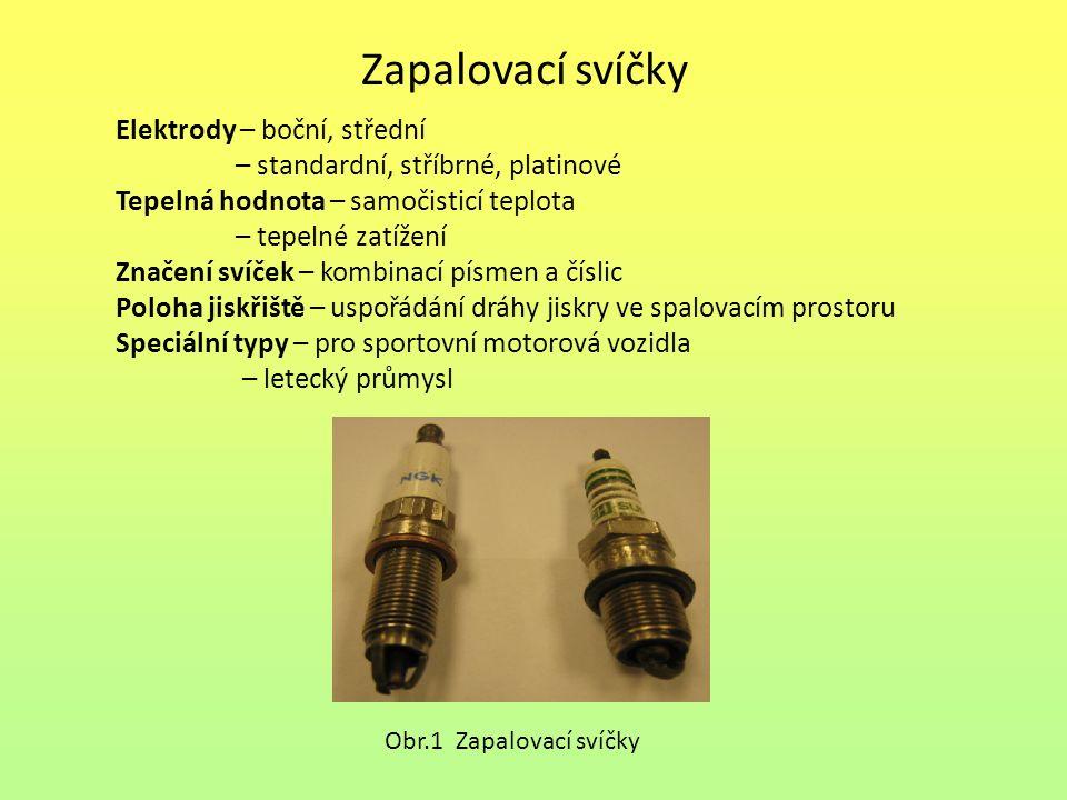 Zapalovací svíčky Elektrody – boční, střední