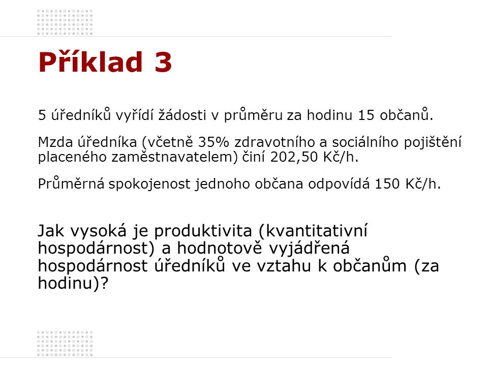 Příklad 3 5 úředníků vyřídí žádosti v průměru za hodinu 15 občanů.