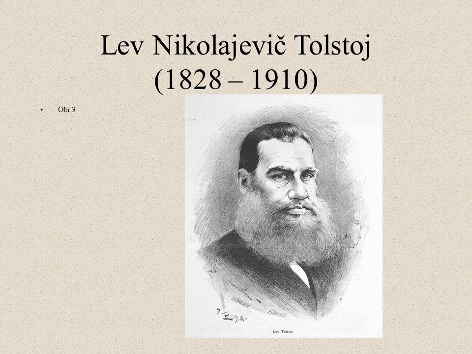 Lev Nikolajevič Tolstoj (1828 – 1910)