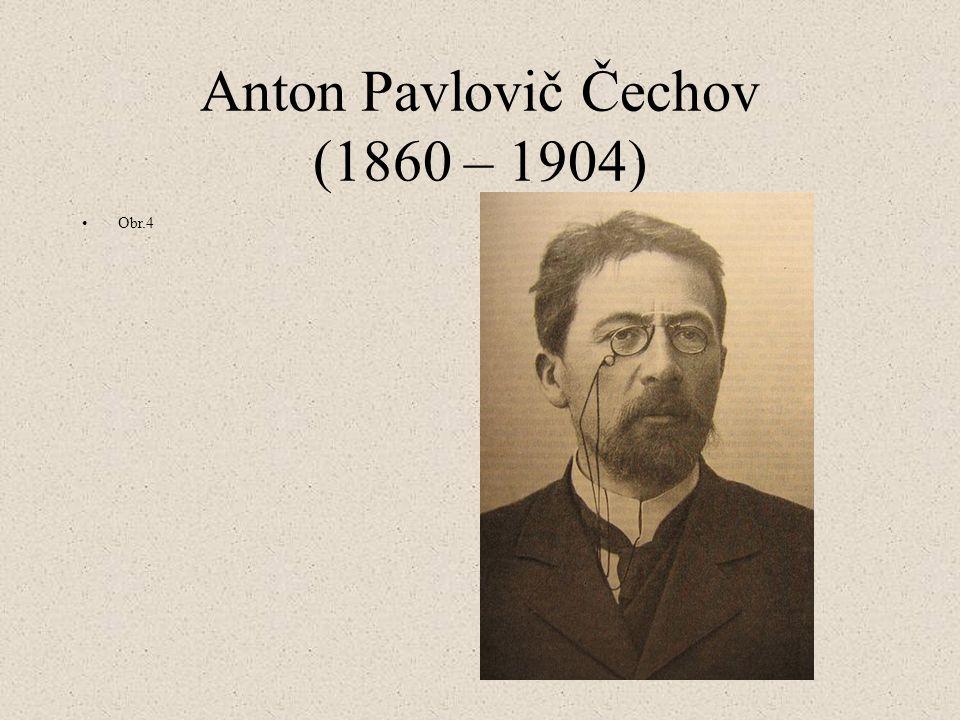 Anton Pavlovič Čechov (1860 – 1904)