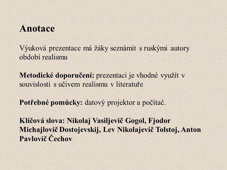 Anotace Výuková prezentace má žáky seznámit s ruskými autory období realismu.