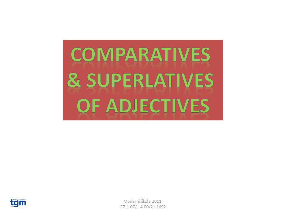 COMPARATIVES & SUPERLATIVES OF adjectives