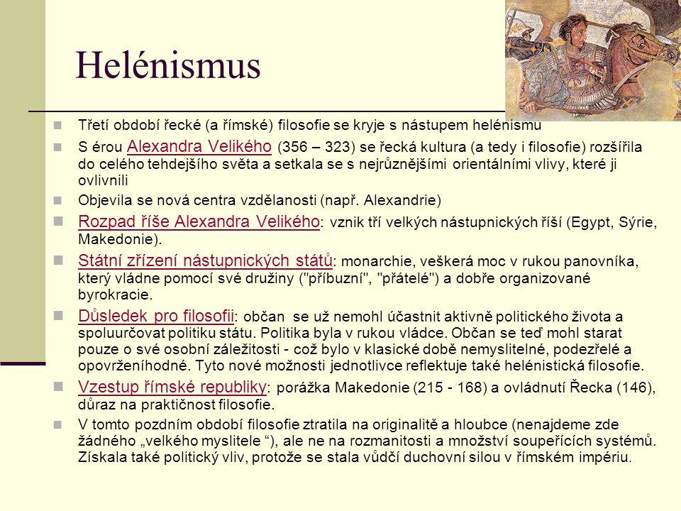Helénismus Třetí období řecké (a římské) filosofie se kryje s nástupem helénismu.