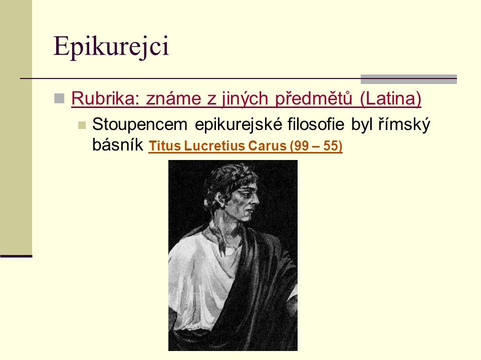 Epikurejci Rubrika: známe z jiných předmětů (Latina)