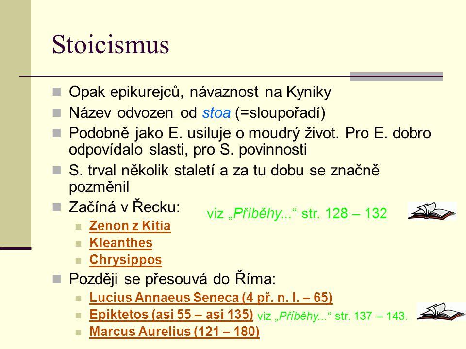Stoicismus Opak epikurejců, návaznost na Kyniky