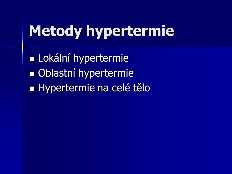 Metody hypertermie Lokální hypertermie Oblastní hypertermie