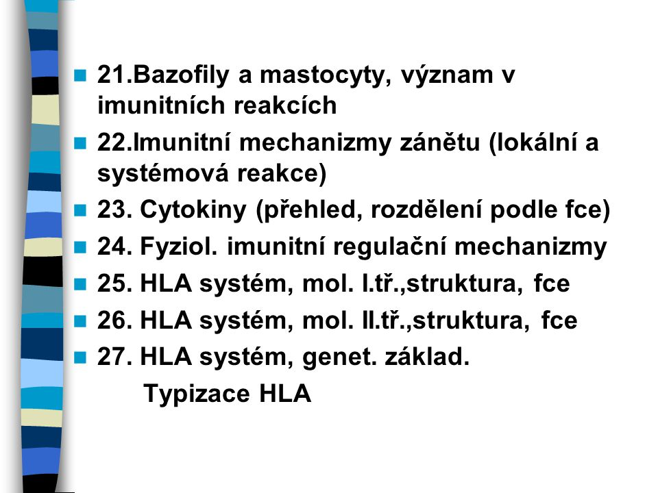 21.Bazofily a mastocyty, význam v imunitních reakcích