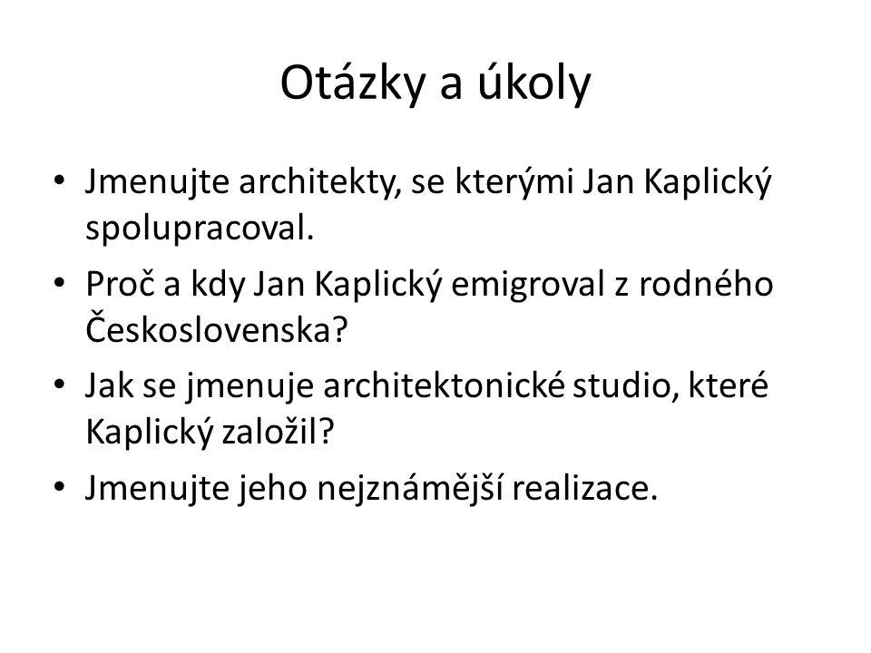 Otázky a úkoly Jmenujte architekty, se kterými Jan Kaplický spolupracoval. Proč a kdy Jan Kaplický emigroval z rodného Československa