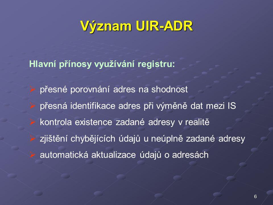 Význam UIR-ADR Hlavní přínosy využívání registru: