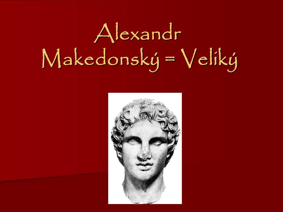 Alexandr Makedonský = Veliký