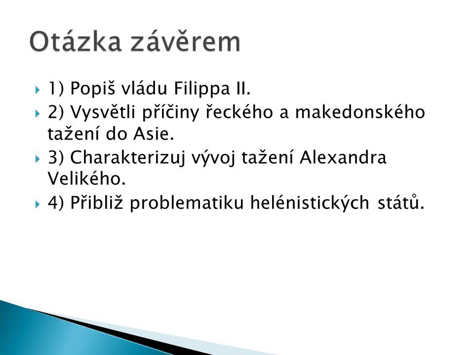 Otázka závěrem 1) Popiš vládu Filippa II.