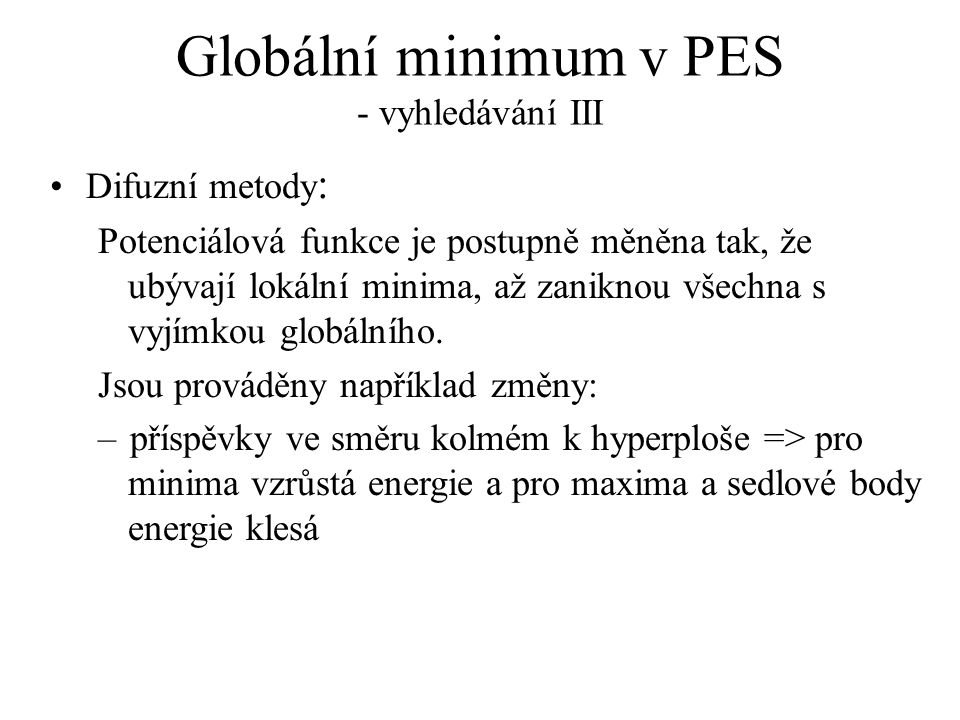 Globální minimum v PES - vyhledávání III