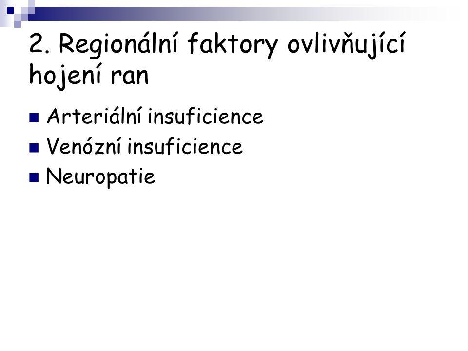 2. Regionální faktory ovlivňující hojení ran