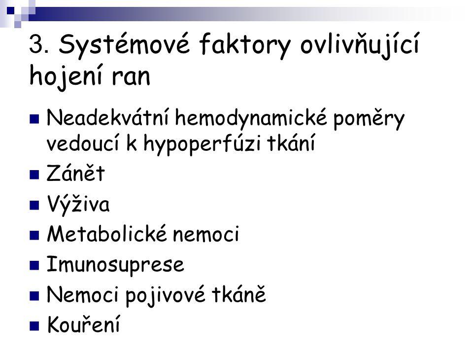 3. Systémové faktory ovlivňující hojení ran