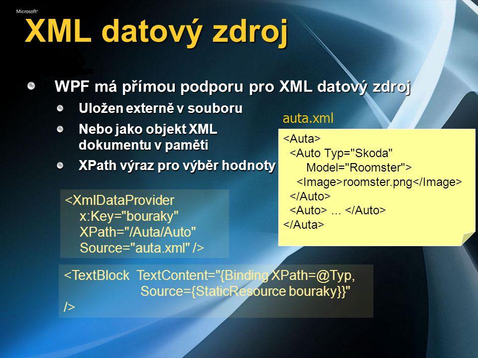 XML datový zdroj WPF má přímou podporu pro XML datový zdroj