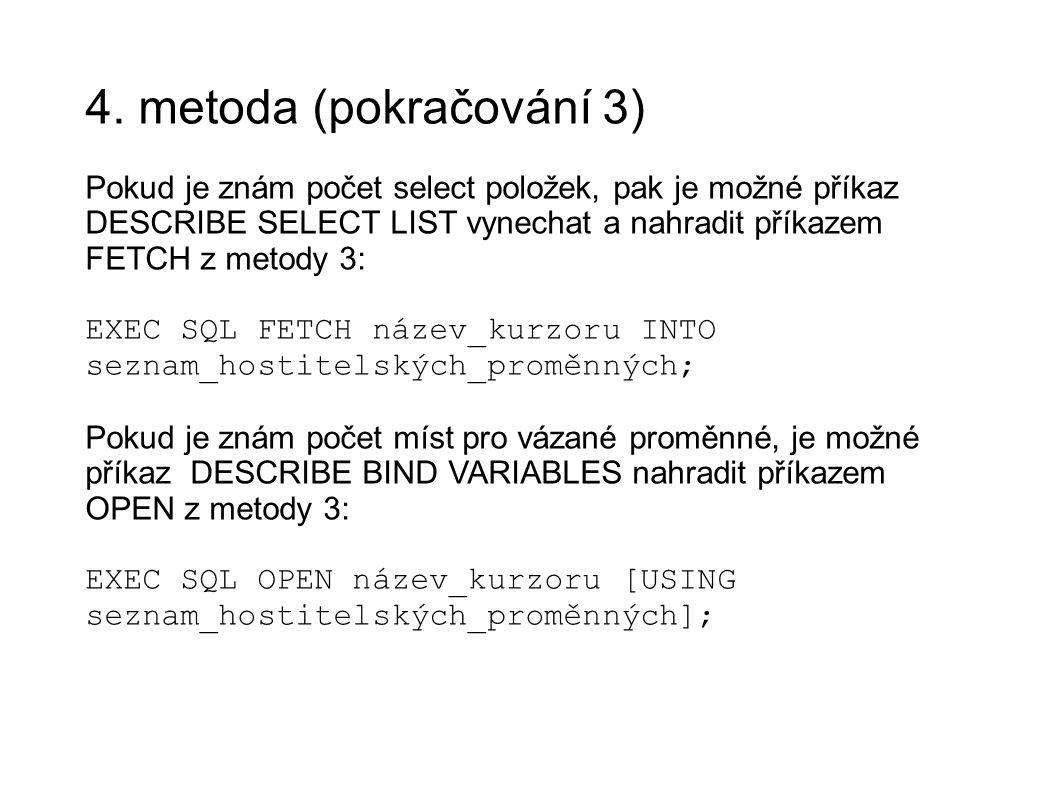 4. metoda (pokračování 3)