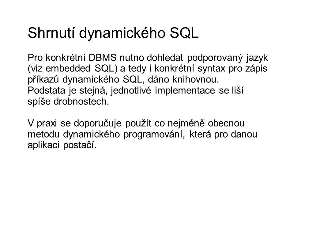 Shrnutí dynamického SQL