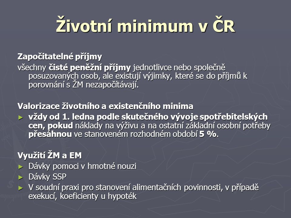 Životní minimum v ČR Započitatelné příjmy