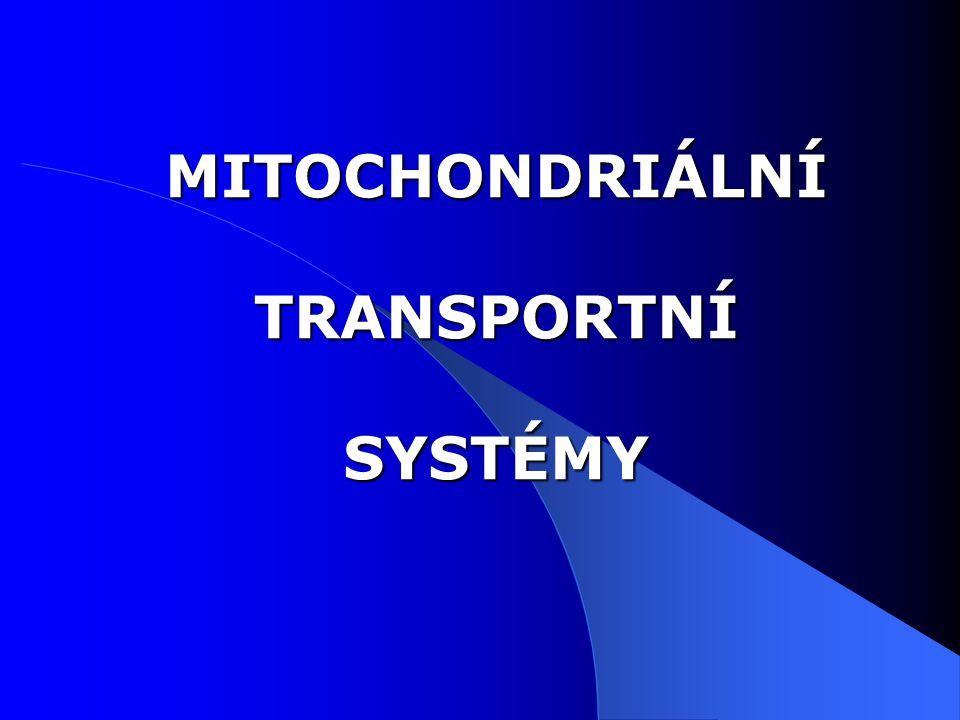 MITOCHONDRIÁLNÍ TRANSPORTNÍ SYSTÉMY