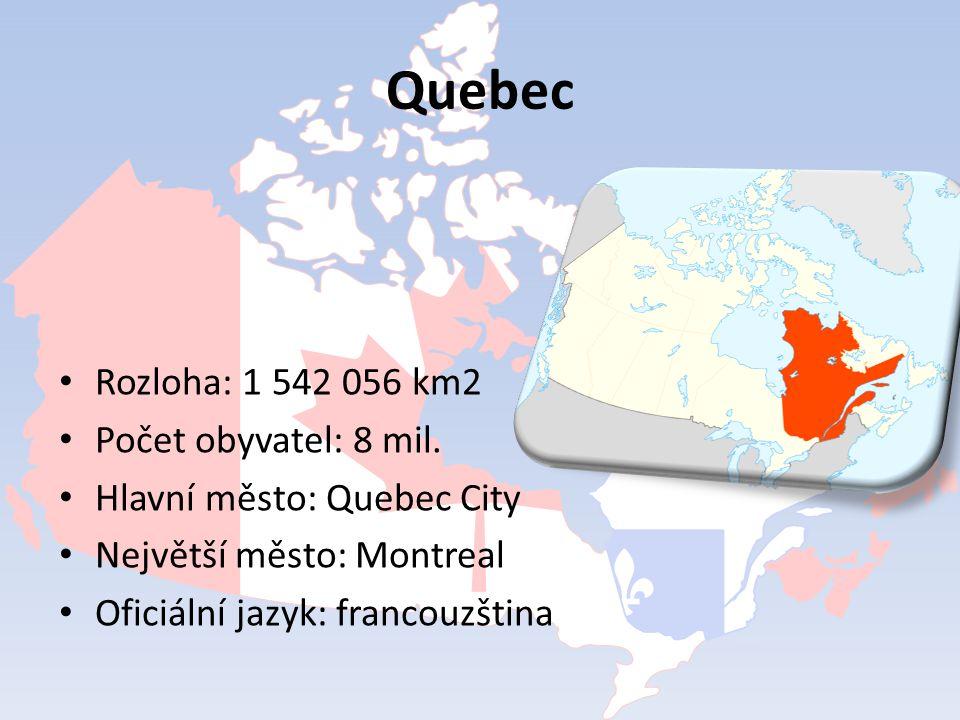 Quebec Rozloha: 1 542 056 km2 Počet obyvatel: 8 mil.