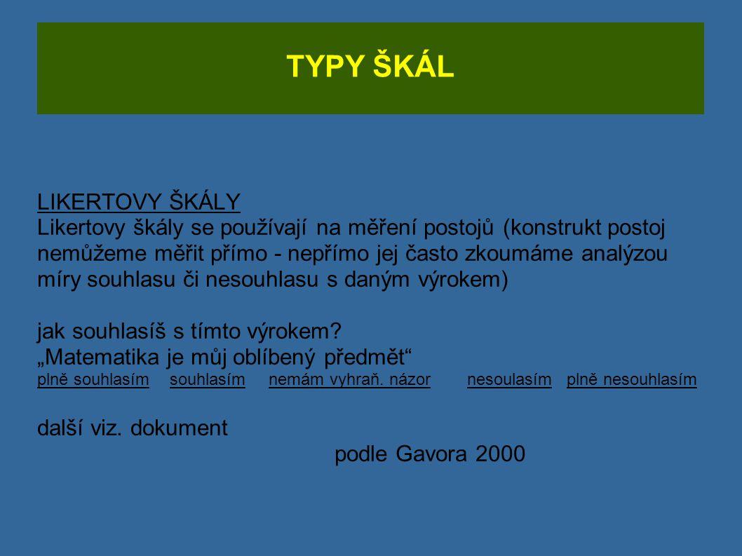 TYPY ŠKÁL LIKERTOVY ŠKÁLY