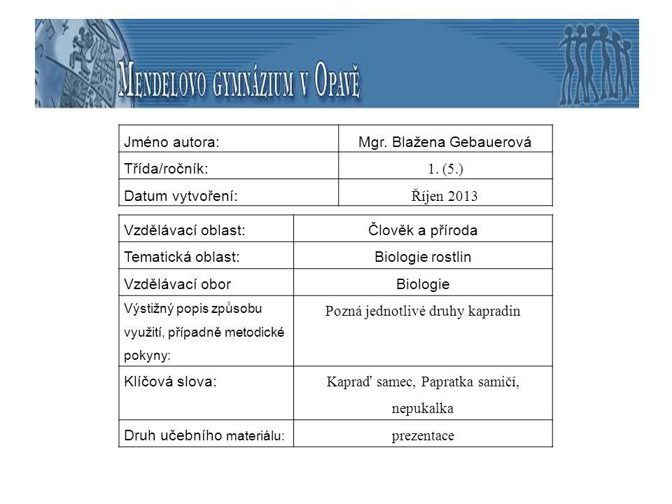 Mgr. Blažena Gebauerová Třída/ročník: 1. (5.) Datum vytvoření: