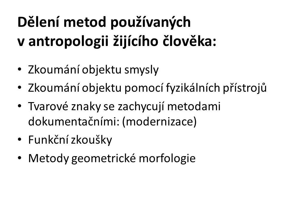 Dělení metod používaných v antropologii žijícího člověka: