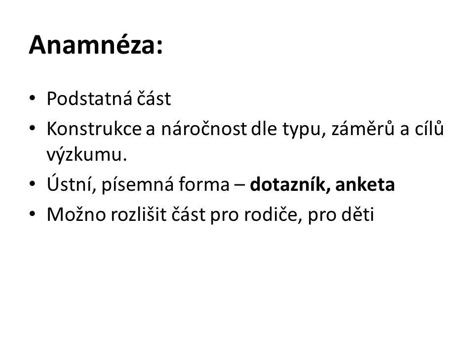 Anamnéza: Podstatná část