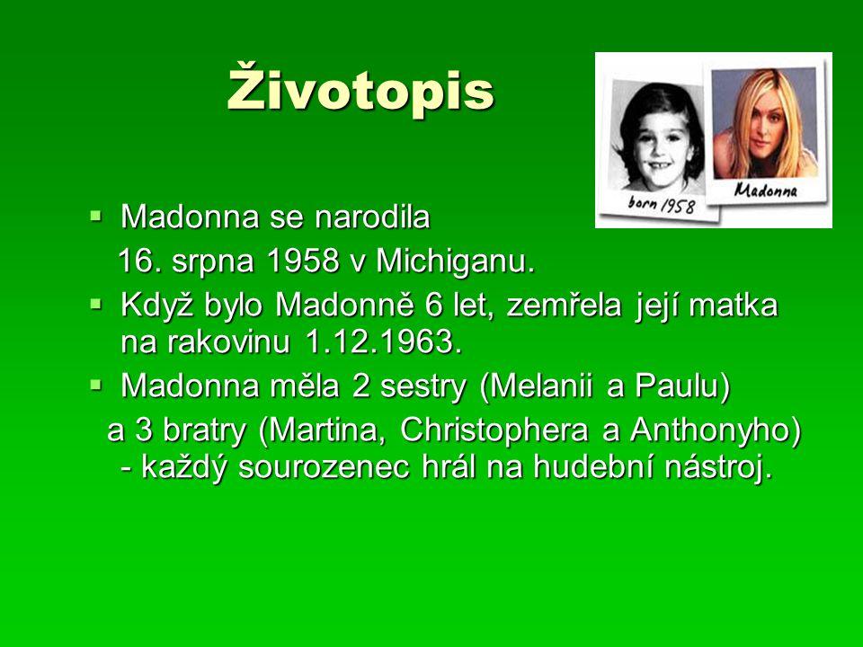 Životopis Madonna se narodila 16. srpna 1958 v Michiganu.