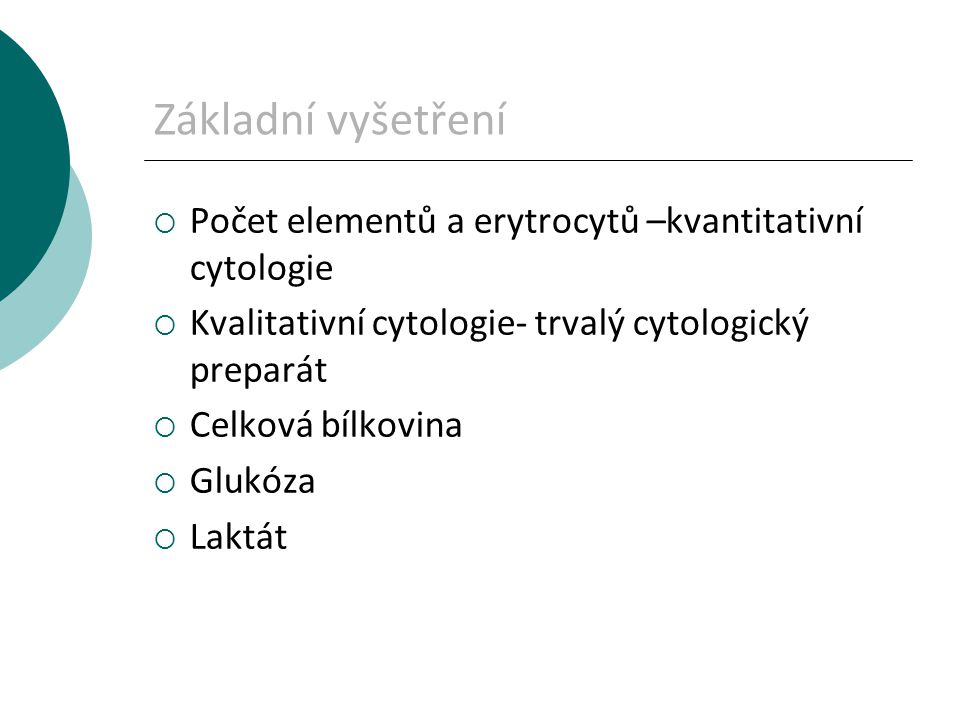Základní vyšetření Počet elementů a erytrocytů –kvantitativní cytologie. Kvalitativní cytologie- trvalý cytologický preparát.