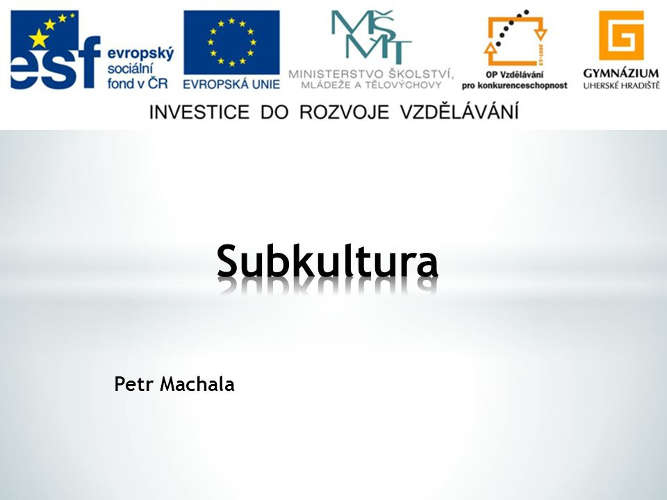 Subkultura Petr Machala