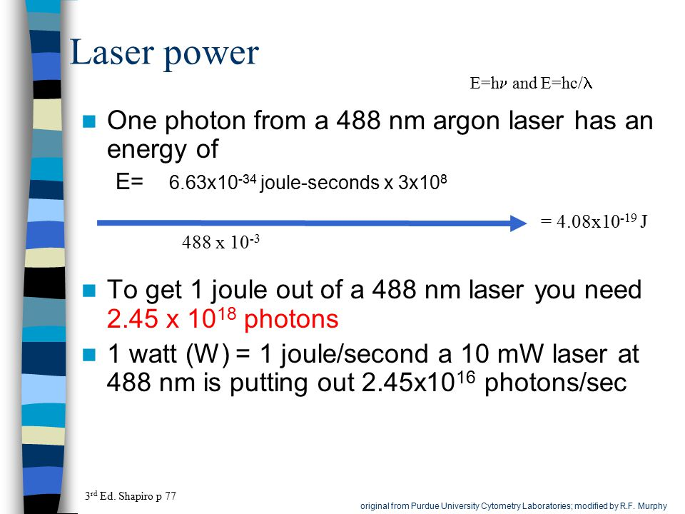 Laser power One photon from a 488 nm argon laser has an energy of