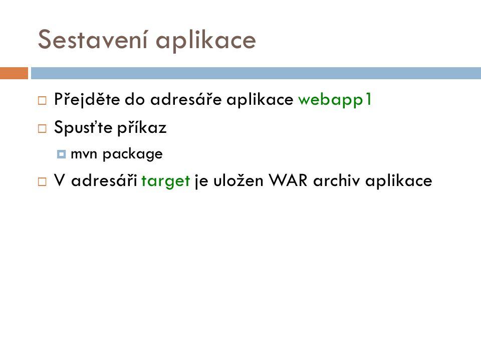 Sestavení aplikace Přejděte do adresáře aplikace webapp1