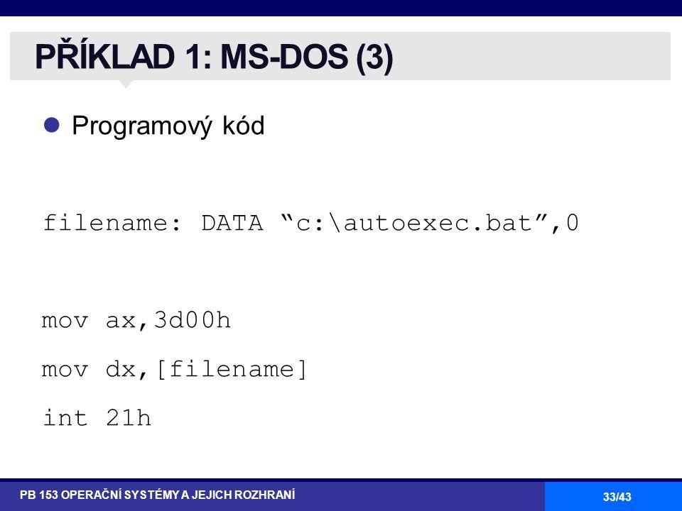 PŘÍKLAD 1: MS-DOS (3) Programový kód