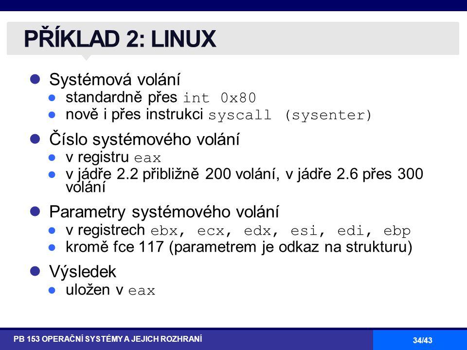 PŘÍKLAD 2: LINUX Systémová volání Číslo systémového volání