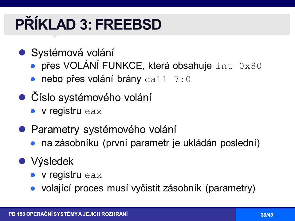 PŘÍKLAD 3: FREEBSD Systémová volání Číslo systémového volání