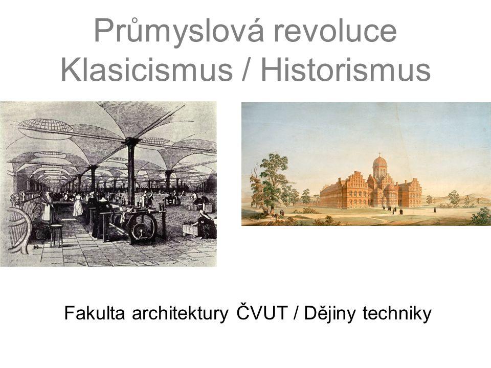 Průmyslová revoluce Klasicismus / Historismus